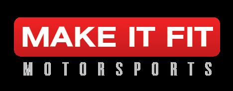 Make It Fit Motorsports